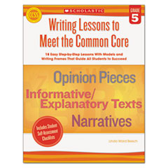 SHS SC539164 Scholastic Writing Lessons To Meet the Common Core SHSSC539164