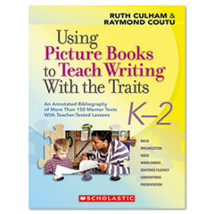 Using Picture Books To Teach Writing with The Traits, Grades K to 2, 112 Pages