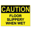 OSHA Safety Signs, CAUTION SLIPPERY WHEN WET, Yellow/Black, 10 x 14